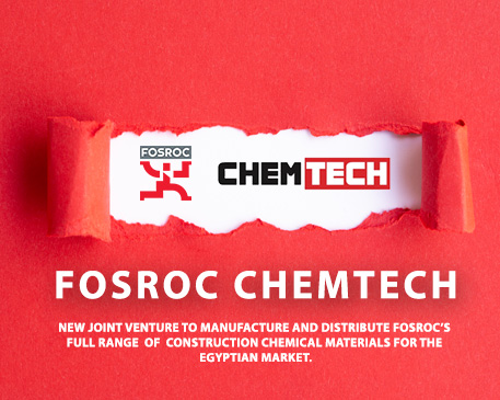 Fosroc enters into a JV with Chemtech, a leader in the Egyptian construction chemicals industry